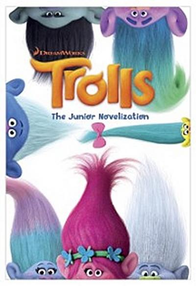 Trolls: The Junior Novelization (DreamWorks Trolls)