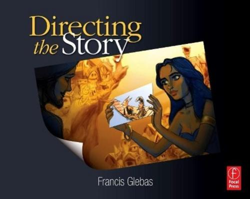 Francis Glebas , Directing the Story ,  9780240810768