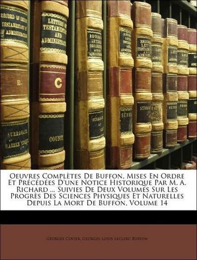 Cuvier, G: Oeuvres Complètes De Buffon, Mises En Ordre Et Pr
