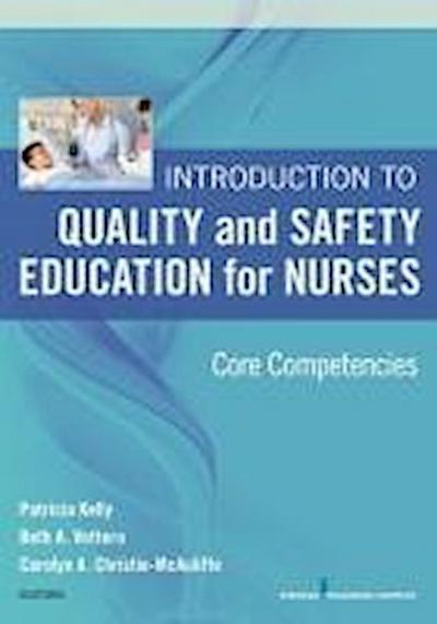 Introduction to Quality and Safety Education for Nurses: Core Competencies