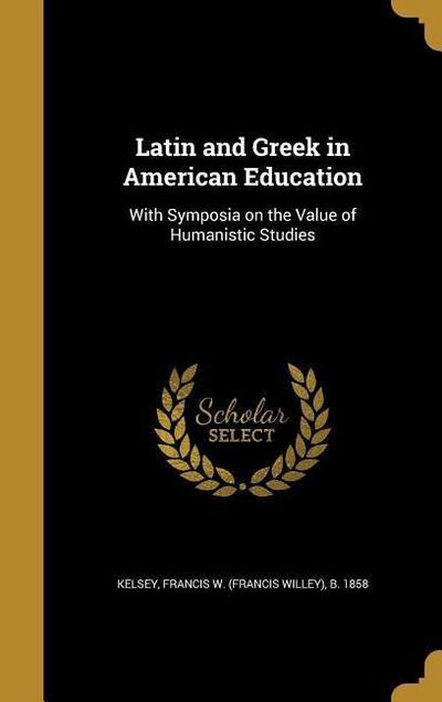 LATIN & GREEK IN AMER EDUCATIO