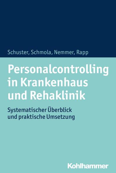 Personalcontrolling in Krankenhaus und Rehaklinik: Systematischer Überblick und praktische Umsetzung