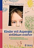 Kinder mit Asperger einfühlsam erziehen - Cynthia La Brie Norall