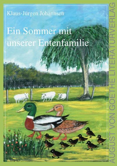 Ein Sommer mit unserer Entenfamilie