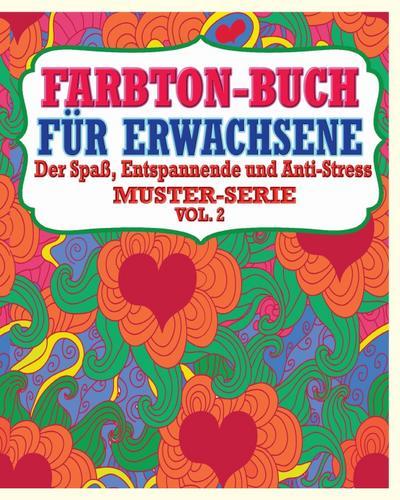 Farbton-Buch für Erwachsene: Der Spaß, entspannende und Anti-Stress Muster-Serie ( Vol. 2)