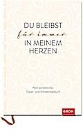 Du bleibst für immer in meinem Herzen: Mein persönliches Trauer- und Erinnerungsbuch (GROH Erinnerungsalbum)