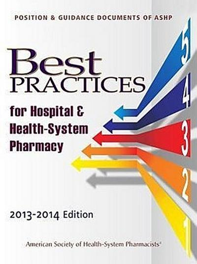 Best Practices for Hospitals & Health-System Pharmacy: Position & Guidance Documents of ASHP