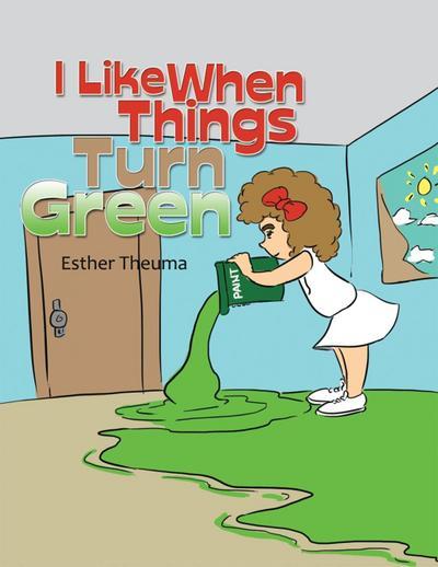 I Like When Things Turn Green