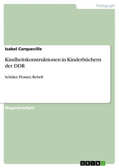 Kindheitskonstruktionen in Kinderbüchern der DDR