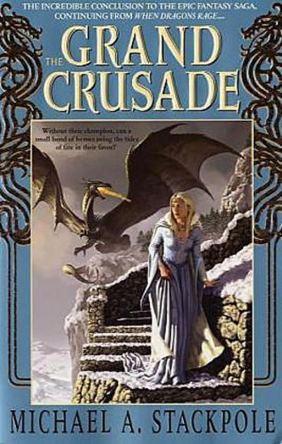 The Grand Crusade: Book 3 of the DragonCrown War Cycle - Spectra - Taschenbuch, Englisch, Michael A. Stackpole, ,