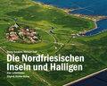 Die Nordfriesischen Inseln und Halligen: Eine ...