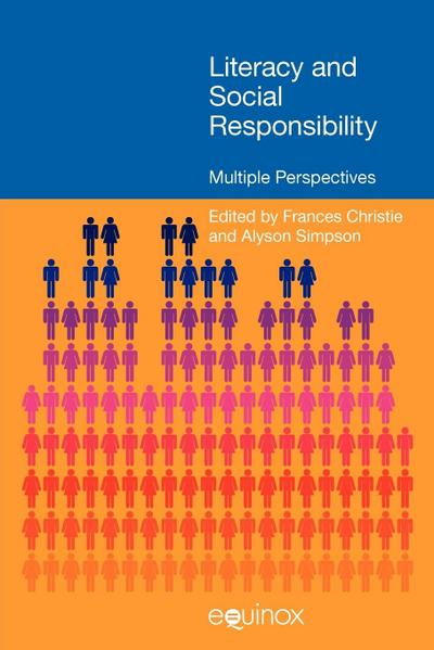 Literacy and Social Responsibility: Multiple Perspectives. Edited by Frances Christie and Alyson Simpson