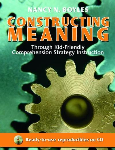 Constructing Meaning Through Kid-Friendly Comprehension Strategy Instruction [With CDROM]