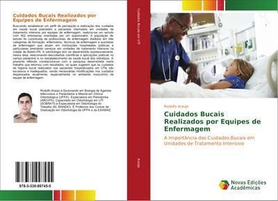 Cuidados Bucais Realizados por Equipes de Enfermagem