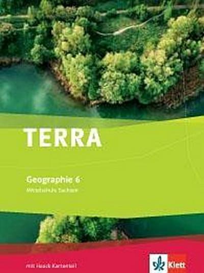 TERRA Geographie für Sachsen - Ausgabe für Mittelschulen (Neue Ausgabe). Schülerbuch 6. Schuljahr