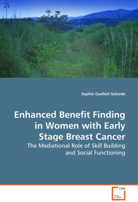 Enhanced Benefit Finding in Women with Early StageBreast Cancer: The Mediat ...
