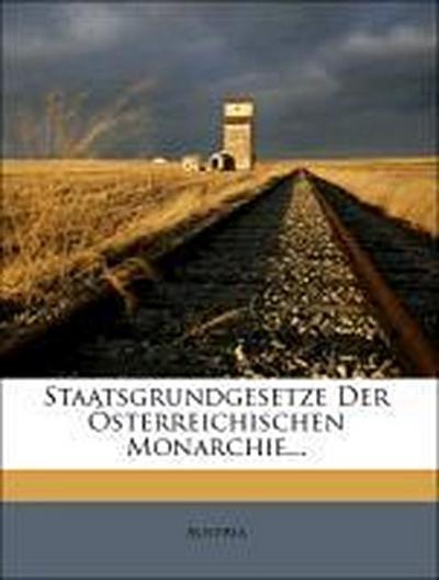 Staatsgrundgesetze der österreichischen Monarchie.