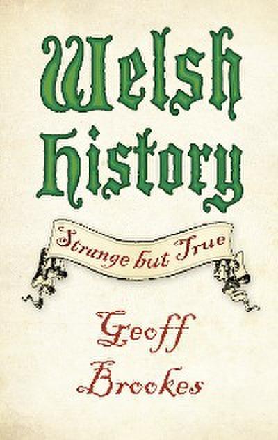 Welsh History: Strange but True