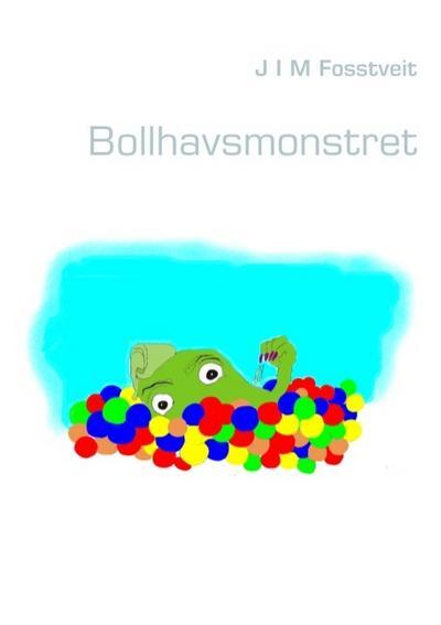 Bollhavsmonstret - Books On Demand - Gebundene Ausgabe, Schwedisch, Jim Fosstveit, ,