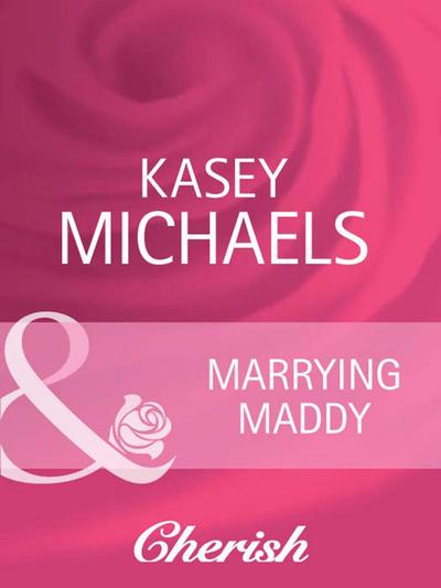 Marrying Maddy (Mills & Boon Cherish) (The Chandlers Request..., Book 1)