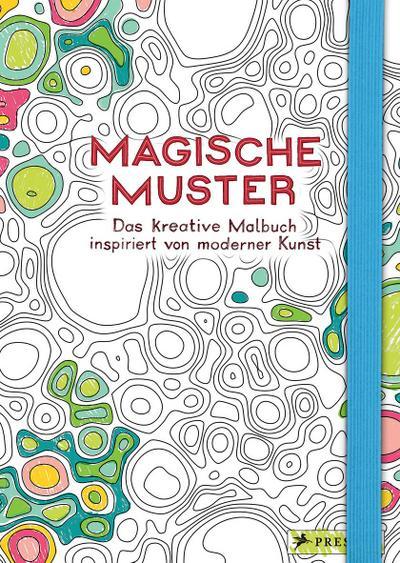 Magische Muster; Das kreative Malbuch inspiriert von moderner Kunst; Ill. v. Berthezène, Jean-Baptiste; Deutsch; 50 Illustr.