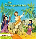 Die Ostergeschichte; Ill. v. Prechtel, Florentine; Deutsch; Durchgängig vierfarbig illustriert; Keine Altersbeschränkung