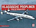 Klassische Propliner: Ikonen der Passagierluf ...