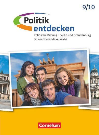 Politik entdecken 9./10. Schuljahr - Differenzierende Ausgabe Sekundarstufe I Berlin und Brandenburg - Schülerbuch