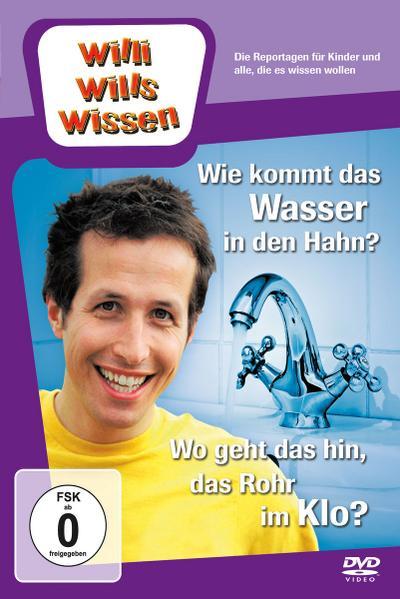 Willi wills wissen. Wie kommt das Wasser in den Hahn? / Rohr im Klo