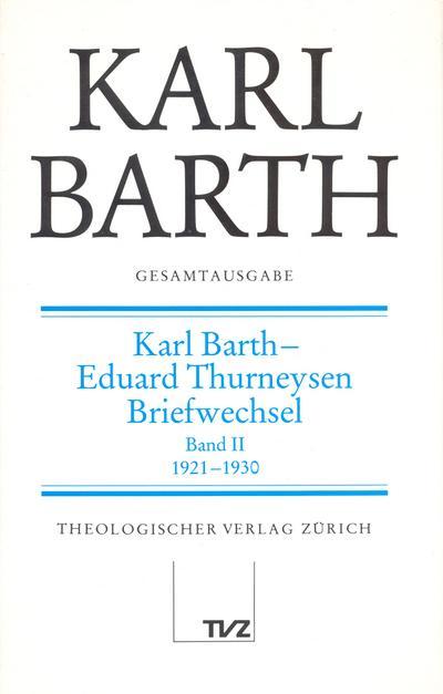 Gesamtausgabe Bd. 4 - Karl Barth / Eduard Thurneysen Briefwechsel II