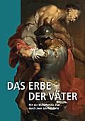 Das Erbe der Väter: Mit der Malerfamilie Zick durch zwei Jahrhunderte
