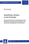Modellhaftes Denken in der Soziologie