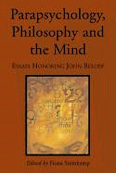Parapsychology, Philosophy and the Mind: Essays Honoring John Beloff