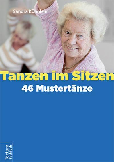 Tanzen im Sitzen - 46 Mustertänze