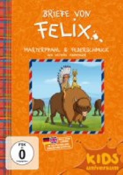 Briefe von Felix Vol.8: Marterpfahl und Federschmuck und weitere Abenteuer
