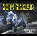 John Sinclair Classics - Das Phantom von Soho