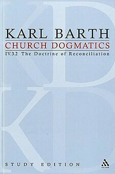 Church Dogmatics Study Edition 29: The Doctrine of Reconciliation IV.3.2 a 72-73