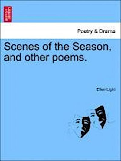 Scenes of the Season, and other poems.