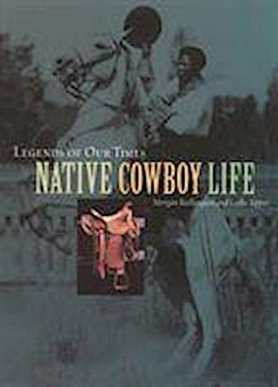 Legends of Our Times: Native Cowboy Life