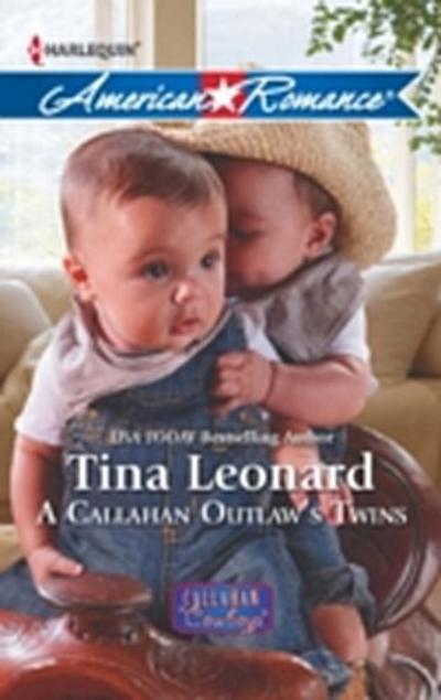 Callahan Outlaw's Twins (Mills & Boon American Romance) (Callahan Cowboys, Book 9)