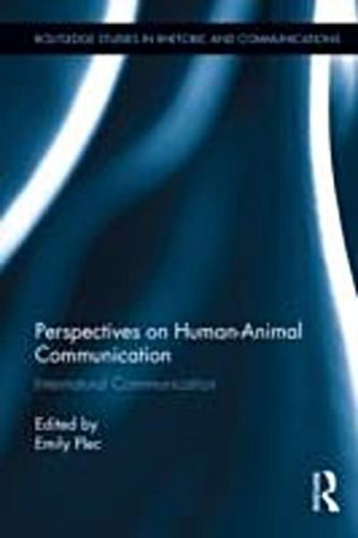 Perspectives on Human-Animal Communication