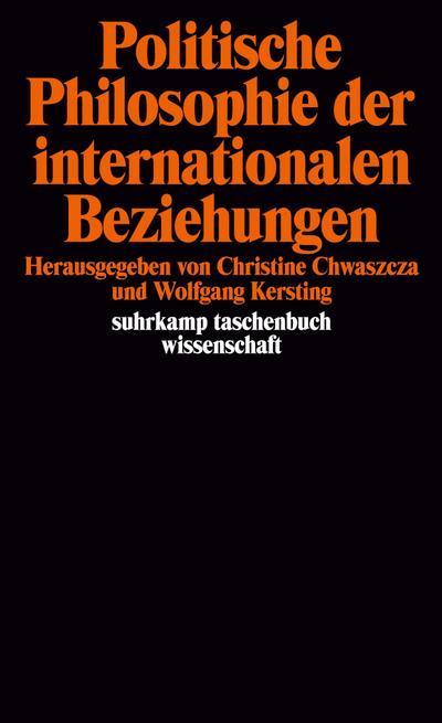 Politische Philosophie der internationalen Beziehungen (suhrkamp taschenbuch wissenschaft)