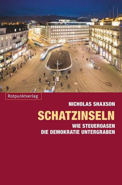 Schatzinseln; Wie Steueroasen die Demokratie untergraben   ; Übers. v. Stäuber, Peter; Deutsch;  -