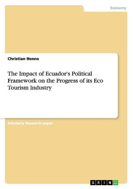 The Impact of Ecuador's Political Framework on the Progress of its Eco Tour ...