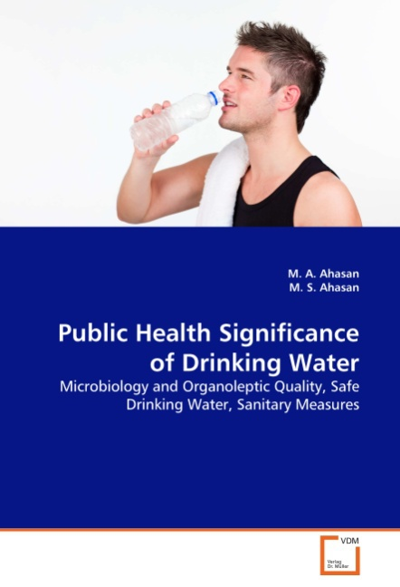 M. A. Ahasan / Public Health Significance of Drinking Water /  9783639299137