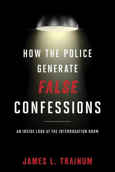 How the Police Generate False Confessions