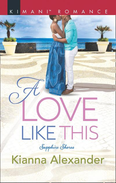 A Love Like This (Mills & Boon Kimani) (Sapphire Shores, Book 1)