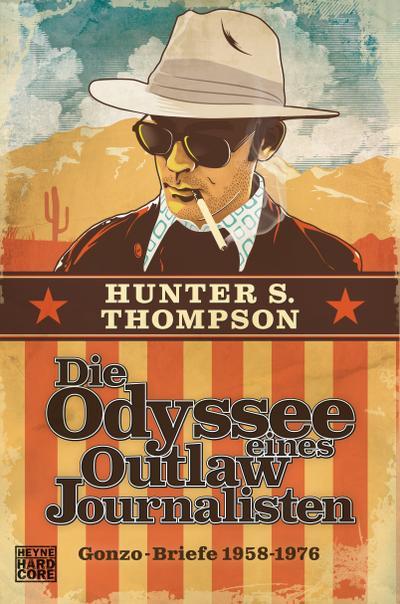 Die Odyssee eines Outlaw-Journalisten: Gonzo-Briefe 1958-1976