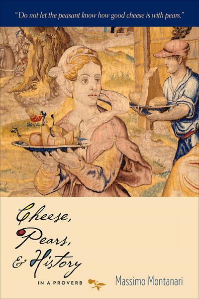 Cheese, Pears, and History in a Proverb