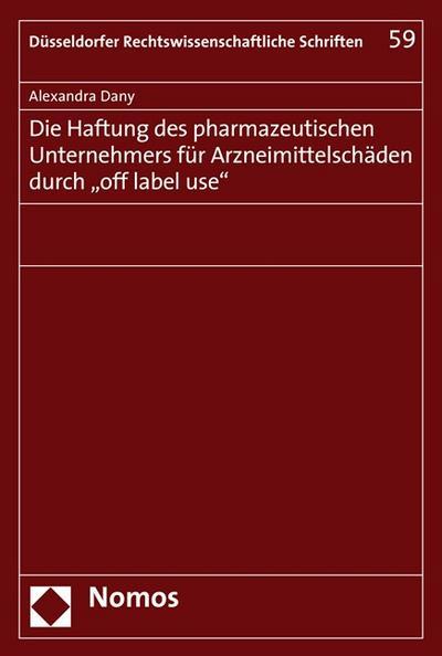 Die Haftung des pharmazeutischen Unternehmers für Arzneimittelschäden durch